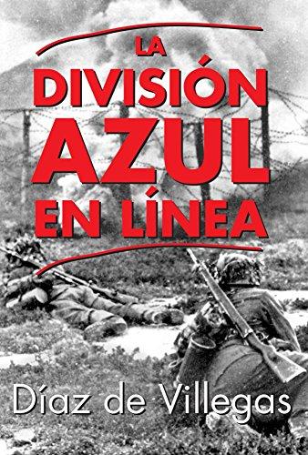 La División Azul en Línea por José De Villegas