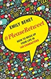 #PleaseRetweet by Emily Benet (2015-11-05)