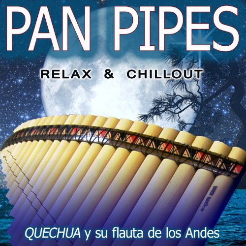 Pan Pipes: Relax & Chillout