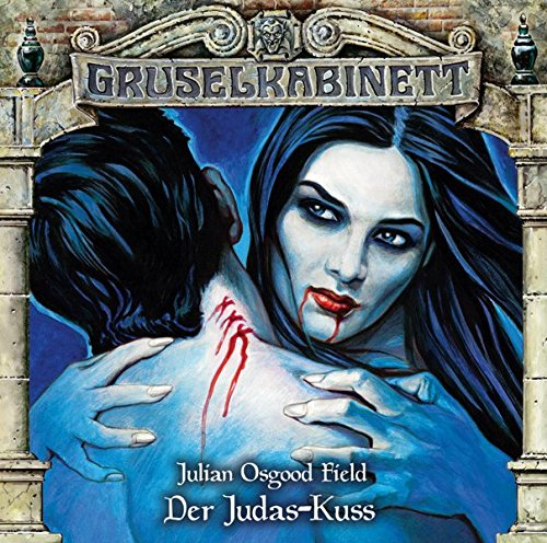 Gruselkabinett - Folge 141: Der Judas-Kuss.