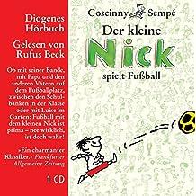 Der kleine Nick spielt Fußball: Vier Geschichten (Diogenes Hörbuch)