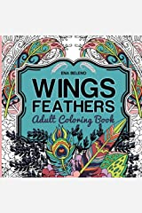 Wings and Feathers: Bird Wings, Magical Feathers and Beautiful Flowers, Relaxing Adult Coloring Book Taschenbuch
