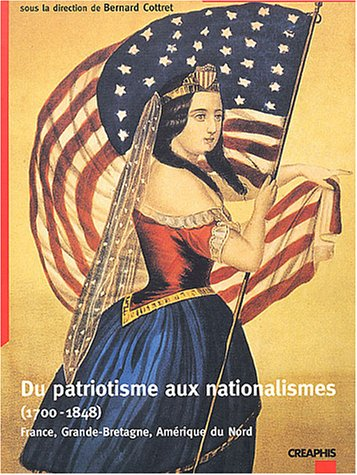 Du patriotisme aux nationalismes, 1700-1848