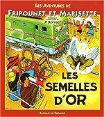 Les aventures de Fripounet et Marisette - Les semelles d'or de Bonnet Rene