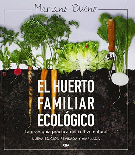 El huerto familiar ecológico por Mariano Bueno Bosch