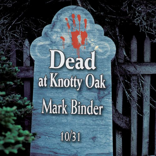 (Dead At Knotty Oak - Halloween Tales and Stories - Limited Edition)