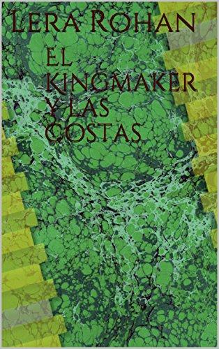 El Kingmaker y las Costas por Lera Rohan