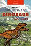 #7: Dinosaurs: The Ultimate Dinosaur Book for Kids: Amazing Dinosaur Facts and Bonus Quiz (ILLUSTRATED) (Dinosaur Books for Kids 1)