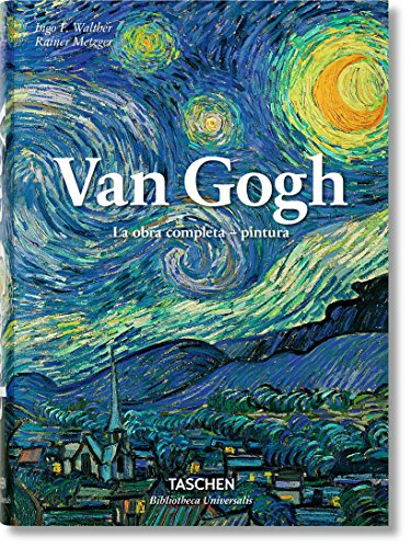 Van Gogh. La Obra Completa. Pintura (Bibliotheca Universalis) por Rainer Metzger; Ingo F. Walther