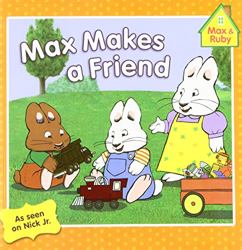 Max Makes a Friend (Max and Ruby) por Grosset & Dunlap