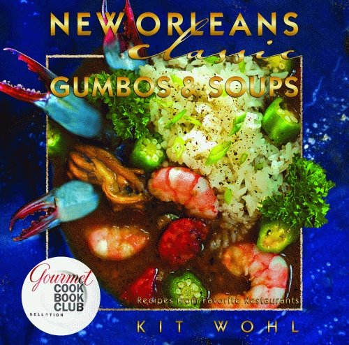 New Orleans Classic Gumbos & Soups (Classic Recipes) - Salat-kit