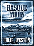 Front cover for the book Basque Moon: A Nellie Burns and Moonshine Mystery by Julie Weston