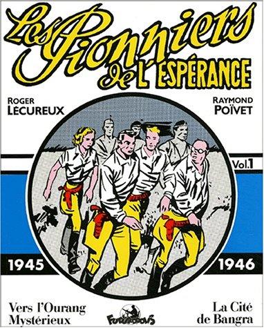 Les Pionniers de l'espérance - 1 : 1945-1946