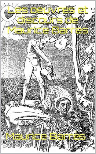 Les oeuvres et discours de Maurice Barres
