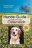Hunde-Guide Bd.2. Urlaub mit Hund in Österreich