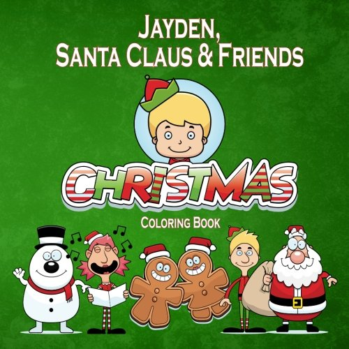 Jayden, Santa Claus & Friends Christmas Coloring Book (Personalized Books for Children)