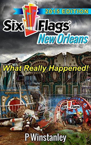 six-flags-new-orleans-what-really-happened-english-edition
