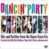 Dancin Party: Hits and Rarities from the Dance Craze Era