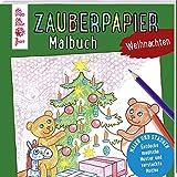 Zauberpapier Malbuch Weihnachten: Malen und Staunen. Entdecke magische Muster und versteckte Motive