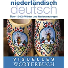 Visuelles Wörterbuch. Niederländisch-Deutsch: Über 6000 Wörter und Redewendungen