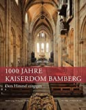 Dem Himmel entgegen: 1000 Jahre Kaiserdom Bamberg - Norbert Jung, Wolfgang F. Reddig