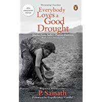 Everybody Loves a Good Drought: Stories from India's Poorest Districts (20th Anniversary Edition)