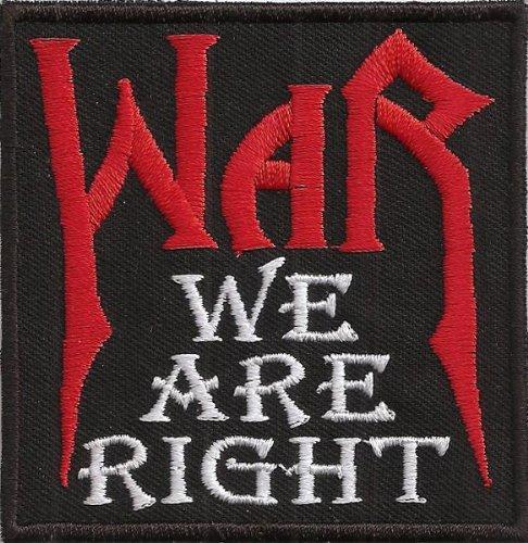 WAR Rocker We are Right Manowar Biker Chopper Kutte Spruch Aufnäher Patch