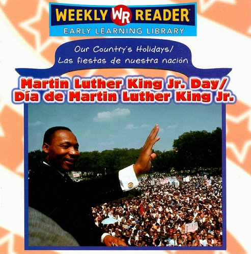 Martin Luther King Jr. Day/Dia de Martin Luther King Jr (Our Country's Holidays/las Fiestas De Nuestra Nacion) por Sheri Dean