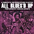 All Blues'd Up: Songs Of Eric Clapton