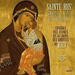 Sainte Rus', Garde la Foi Orthodoxe