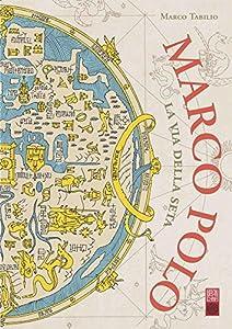 Marco Polo:la Route de la Soie Edition simple One-shot