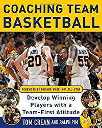 Coaching Team Basketball: A Coach???s Guide to Developing Players With a Team-First Attitude by Tom Crean (2006-09-26)