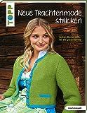 Neue Trachtenmode stricken (kreativ.kompakt.): Janker, Westen und Co. für die ganze Familie