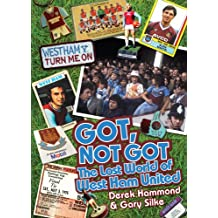 Got, Not Got: The Lost World of West Ham (English Edition)