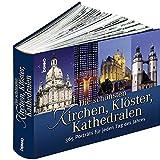St. Benno-Verlag (Hrsg.): Die schönsten Kirchen, Klöster, Kathedralen. 365 Porträts für jeden Tag des Jahres