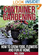#2: Container Gardening: How To Grow Food, Flowers and Fun At Home (Gardening Guidebooks)