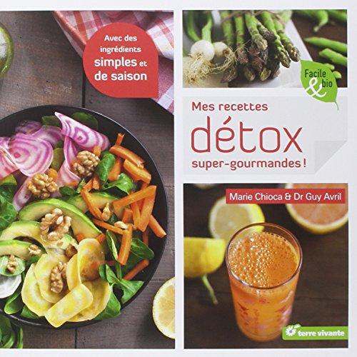 Mes recettes dtox super gourmandes