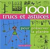 1001 Trucs et Astuces pour Preserver la Planete