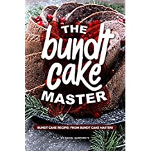 The Bundt Cake Master: Bundt Cake Recipes from Bundt Cake Masters (English Edition)