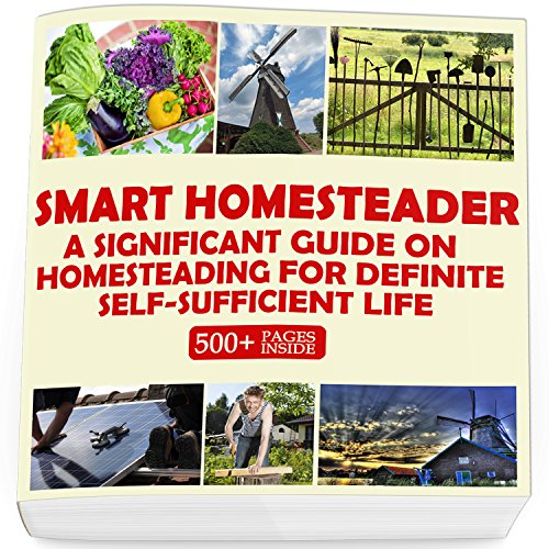 buy smart homesteader a significant guide on homesteading