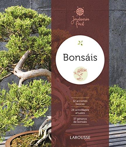 Bonsáis (Larousse - Libros Ilustrados/ Prácticos - Ocio Y Naturaleza - Jardinería) por Larousse Editorial