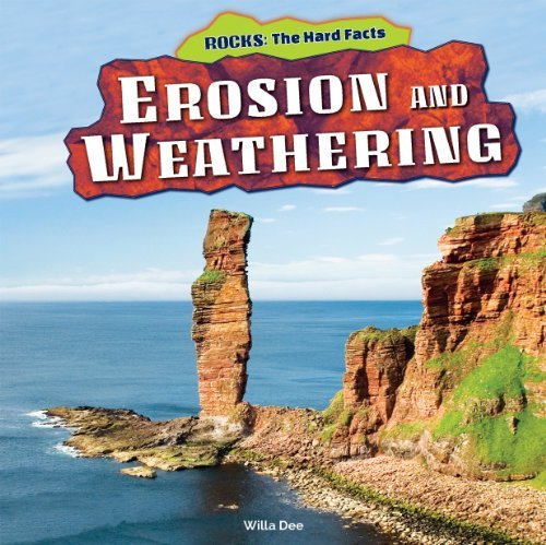 Erosion and Weathering (Rocks: The Hard Facts) by Willa Dee (2014-01-01) - Americano Hard Rock