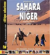 Le Sahara du Niger. Aïr, Ténéré, Kawar, Djado