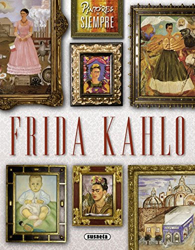 Frida Kahlo (Pintores de siempre) por Laura Garcia