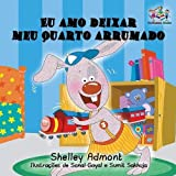 I Love to Keep My Room Clean (Portuguese language book for kids): Portuguese Children's Book (Portuguese Bedtime Collection)