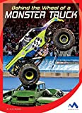 Behind the Wheel of a Monster Truck (In the Driver's Seat) (English Edition)