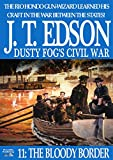 Dusty Fog's Civil War 11: The Bloody Border (A Dusty Fog's Civil War Book)