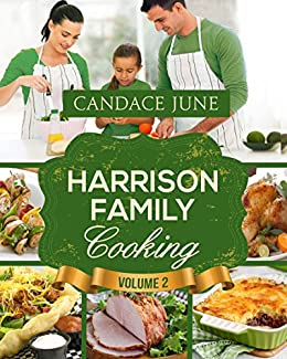 Harrison Family Cooking Volume 2 (English Edition) von [June, Candace]