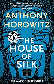 The House of Silk: A Richard and Judy bestseller (Sherlock Holmes Novel)