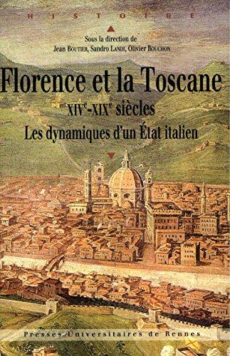 Florence et la Toscane, XIVe-XIXe sicles: Les dynamiques d'un tat italien